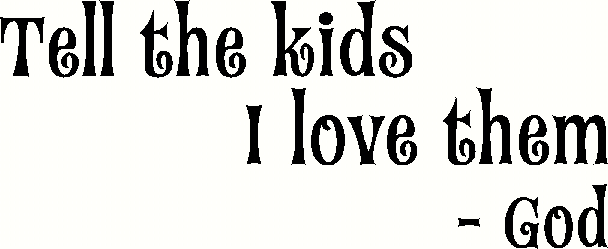 Tell The Kids I Love Them Vinyl Wall Decal for Kids Image