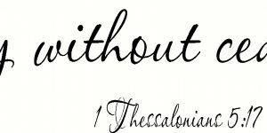 1 Thessalonians 5:17 Bible Verse Wall Decal