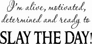 Slay The Day Motivational Wall Quote