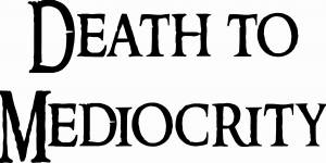 Death To Mediocrity Vinyl Wall Decal