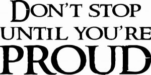 Don't Stop Until You're Proud Motivational Vinyl Wall Quote