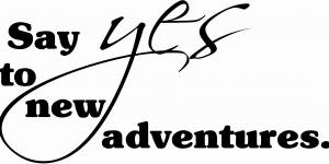 Say Yes To New Adventures Inspirational Wall Quote