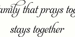 A Family That Prays Together ~ Inspired Wall Decal
