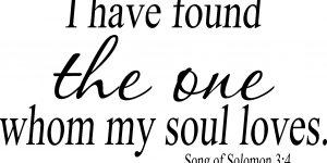 Song Of Solomon 3:4 Vinyl Wall Decor
