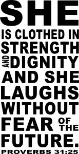 Clothed In Strength Dignity 31:25 Wall Decal