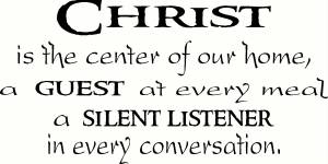 Christ Is The Center Of Our Home Scripture Inspired Wall Quote