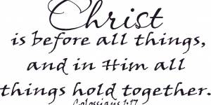 Colossians 1:17 Vinyl Wall Decals By Scripture Wall Art