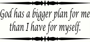 God Has Bigger Plan Vinyl Wall Decals by Scripture Wall Art Image