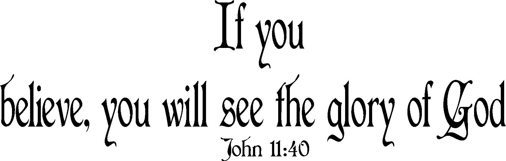 John 11:40 Inspirational Bible Quotes Wall Decal