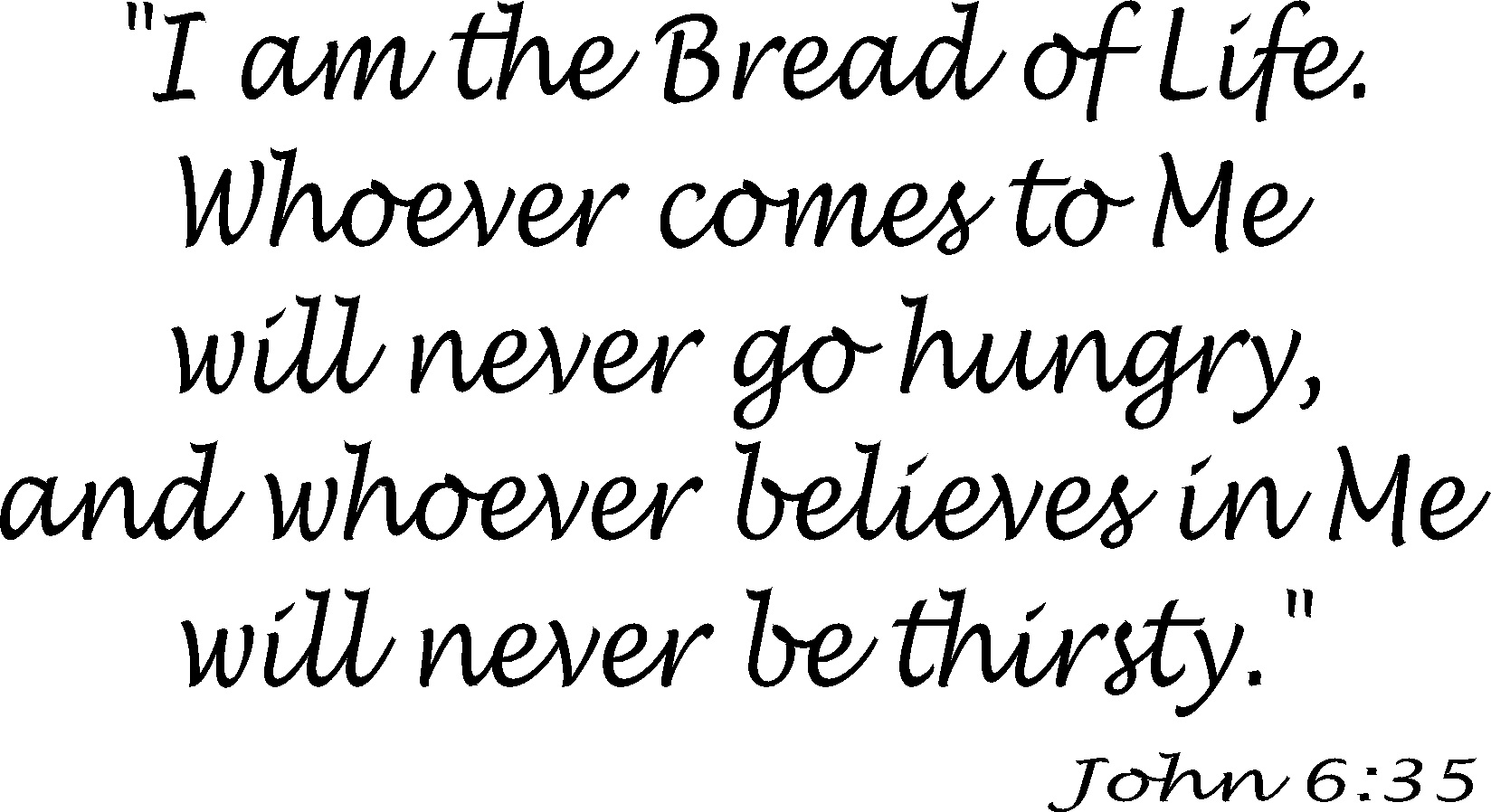 John 6:35 Scripture Wall Decal