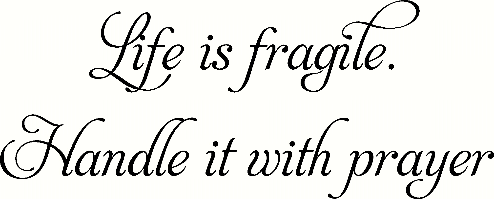 Life Is Fragile Inspirational Wall Art