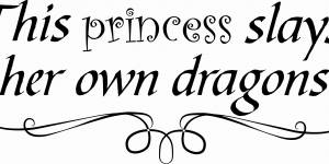 This Princess Slays Her Own Dragons ~ Vinyl Wall Decal By Scripture Wall Art