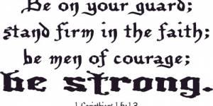 1 Corinthians 16:13 Vinyl Wall Decals By Scripture Wall Art
