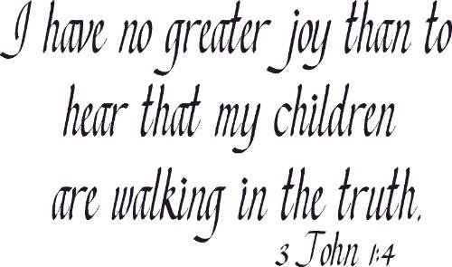 3 John 1:4 Christian Vinyl Wall Decal