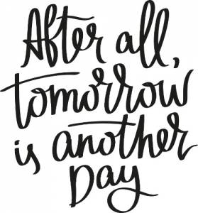 After All, Tomorrow Is Another Day ~ Vinyl Wall Decals by Scripture Wall Art Image