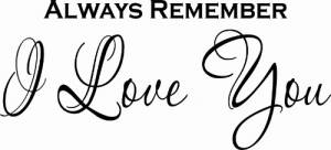 Always Remember I Love You ~ Vinyl Wall Decal by Scripture Wall Art Image
