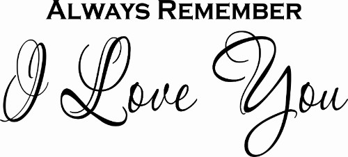 Always Remember ~ Romantic Vinyl Wall Decor