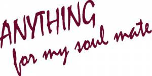 Anything For My Soulmate ~ Vinyl Wall Decal By Scripture Wall Art
