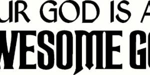 Our God Is An Awesome God Vinyl Wall Decals By Scripture Wall Art