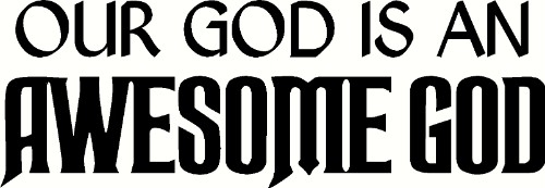 Our God is an Awesome God Wall Decal