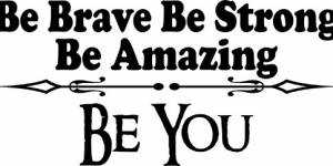 Be Brave Be Strong Vinyl Wall Decals By Scripture Wall Art