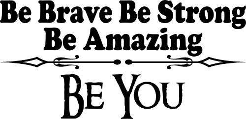 Be Brave Inpiring Motivational Vinyl Wall Decal