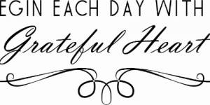 Begin Each Day With A Grateful Heart Vinyl Wall Decal By Scripture Wall Art