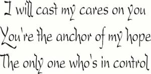 I Will Cast My Cares ~ Vinyl Wall Decal by Scripture Wall Art Image