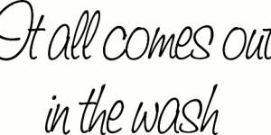 It All Comes Out In The Wash ~ Vinyl Wall Decal By Scripture Wall Art
