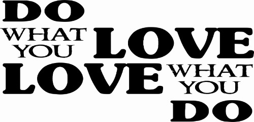 Do What You Love Motivational Vinyl Wall Decal