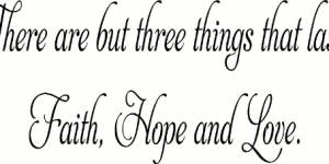 There Are But Three Things ~ Vinyl Wall Decal By Scripture Wall Art