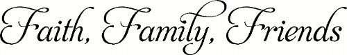 Family Wall Quote ~ Faith Family Friends