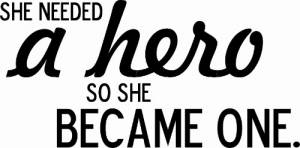 She Needed A Hero ~ Vinyl Wall Decal by Scripture Wall Art Image