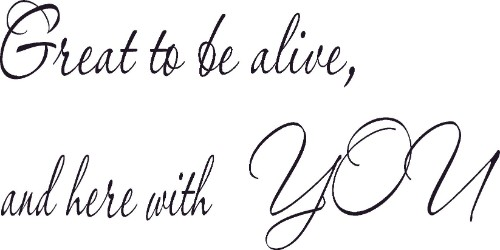 Great To Be Alive Romantic Vinyl Wall Decal
