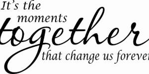 It's The Moments Together ~ Vinyl Wall Decal By Scripture Wall Art