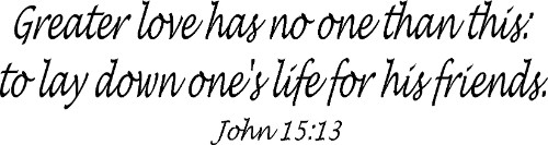 John 15:13 ~ Vinyl Wall Decal By Scripture Wall Art