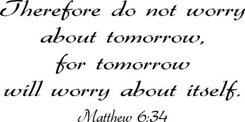 Matthew 6:34 Christian Inspirational Vinyl Wall Decal