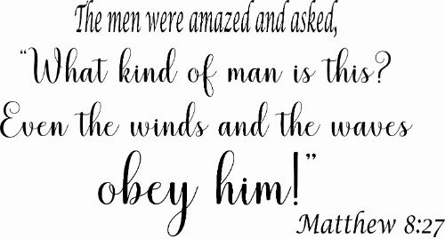 Matthew 8:27 Bible Verse Wall Decal