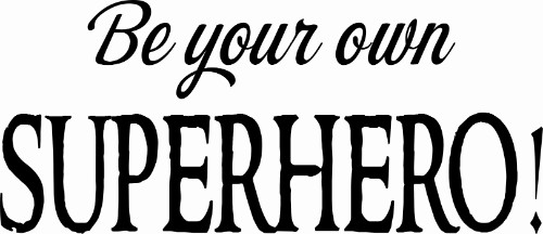 Be Your Own Superhero Motivational Vinyl Wall Decal