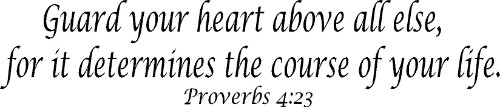 Proverbs 4:23 Vinyl Wall Decals By Scripture Wall Art