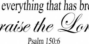 Psalm 150:6 Vinyl Wall Decals By Scripture Wall Art