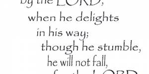 Psalm 37:23-24 Vinyl Wall Decals By Scripture Wall Art