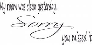 My Room Was Clean Yesterday ~ Vinyl Wall Decal by Scripture Wall Art Image
