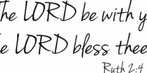 Ruth 2:4 Vinyl Wall Decals By Scripture Wall Art