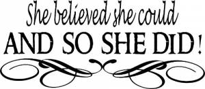 She Believed She Could ~ Vinyl Wall Decal by Scripture Wall Art Image