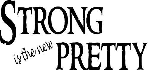 Strong Is the new Pretty ~ Girls Wall Decal
