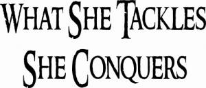 What She Tackles She Conquers Vinyl Wall Decal by Scripture Wall Art Image