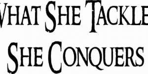 What She Tackles She Conquers Vinyl Wall Decal By Scripture Wall Art