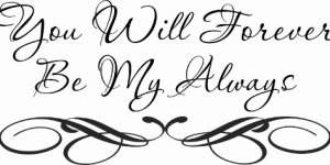 You Will Forever Be My Always Vinyl Wall Decal By Scripture Wall Art